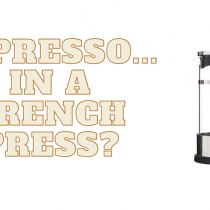 how to make espresso... in a french press