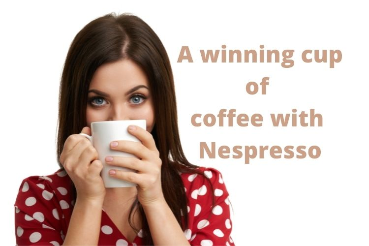 A winning cup of coffee with Nespresso